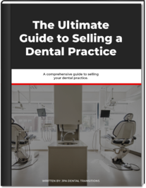 Ultimate Guide to Selling a Dental Practice